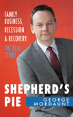 Shepherd's Pie: Family Business, Recession & Recovery. The Real Story