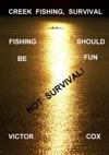 Creek Fishing Survival