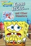 Good Ideasand Other Disasters SpongeBob SquarePants