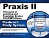 Praxis II Principles Of Learning And Teaching Grades K-6 0622 Exam Flashcard Study System