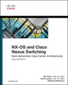 NX-OS And Cisco Nexus Switching Next-Generation Data Center Architectures 2e
