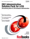 DB2 Administration Solution Pack For ZOS Streamlining DB2 For ZOS Database Administration