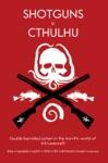 Shotguns V Cthulhu
