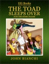 The Toad Sleeps Over - Just The Story Please