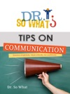 Dr So Whats Tips On Communication
