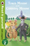 Town Mouse And Country Mouse - Read It Yourself With Ladybird Enhanced Edition