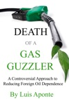 Death Of A Gas Guzzler A Controversial Approach To Reducing Foreign Oil Dependence