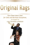 Original Rags Pure Sheet Music Duet For Cello And Baritone Saxophone Arranged By Lars Christian Lundholm