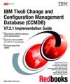 IBM Tivoli Change And Configuration ManagementDatabase CCMDB V721Implementation Guide