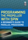 Programming The Propeller With Spin A Beginners Guide To Parallel Processing