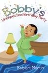 Bobbys Unexpected Birthday Party