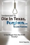 Sentenced To Die In Texas Forgiven To Live Forever