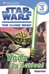 DK Readers L3 Star Wars The Clone Wars Yoda In Action Enhanced Edition