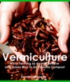 Vermiculture Worm Farming As An Inexpensive And Green Way To Get Quality Compost