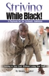 Striving While Black