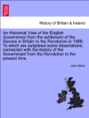 An Historical View Of The English Government From The Settlement Of The Saxons In Britain To The Revolution In 1688 To Which Are Subjoined Some Dissertations Connected With The History Of The Government From The Revolution To The Present Time Vol I