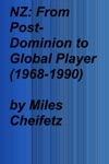 NZ From Post-Dominion To Global Player 1968-1990