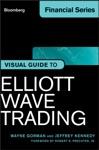 Visual Guide To Elliott Wave Trading Enhanced Edition