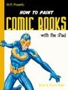 How To Paint Comic Books With The IPad