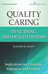 Quality Caring In Nursing And Health Systems 2nd Edition