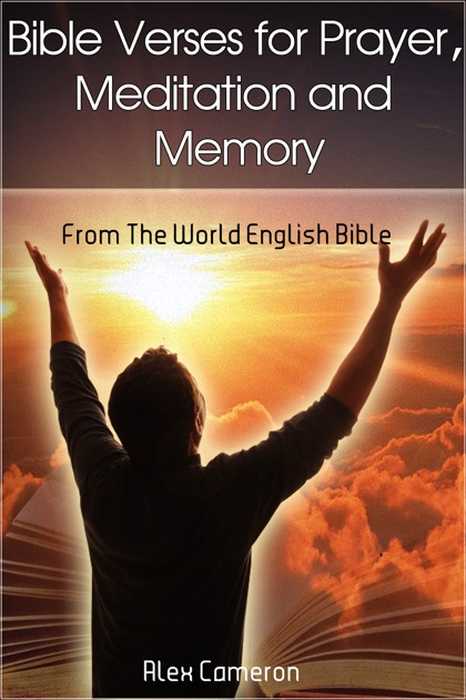 Bible Verses for Prayer, Meditation and Memory by Alex ...