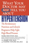 What Your Doctor May Not Tell You AboutTM Hypertension