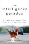 The Intelligence Paradox