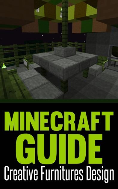 Minecraft Creative Tips Tricks: Minecraft: Creative Furniture Design By SpC Books On IBooks