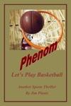 Phenom Lets Play Basketball