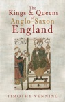 The Kings  Queens Of Anglo-Saxon England