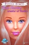 Female Force Ruth Handler Creator Of Barbie