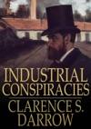 Industrial Conspiracies