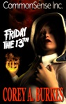CommonSense Inc Part 2 - Friday The 13th