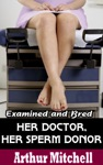 Her Doctor Her Sperm Donor Examined And Bred