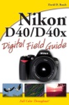 Nikon D40  D40x Digital Field Guide