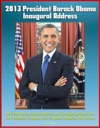 2013 President Barack Obama Inaugural Address The 2009 Obama Inaugural Address And Campaign Speeches From The Presidential Campaign Of 2012 Against Republican Mitt Romney