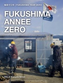 Fukushima Annee Zero