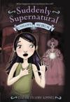 Suddenly Supernatural 3 Unhappy Medium