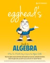 Eggheads Guide To Algebra