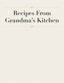 Recipes From Grandma's Kitchen - Stephanie Hart Book