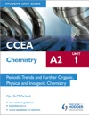 CCEA Chemistry A2 Student Unit Guide Unit 1 Periodic Trends And Further Organic Physical And Inorganic Chemistry