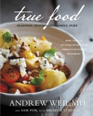 True Food - Andrew Weil, M.D., Sam Fox & Michael Stebner Cover Art