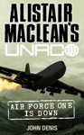 Air Force One Is Down Alistair MacLeans UNACO