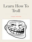 Learn How to Troll
