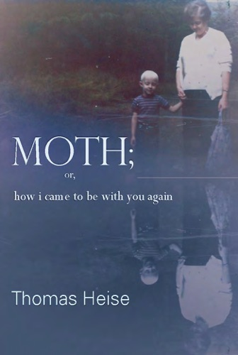 Moth or how I came to be with you again
