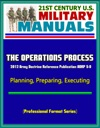 21st Century US Military Manuals The Operations Process - 2012 Army Doctrine Reference Publication ADRP 5-0 Planning Preparing Executing Professional Format Series