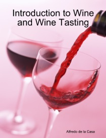 INTRODUCTION TO WINE AND WINE TASTING