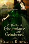 A Matter Of Circumstance And Celludrones
