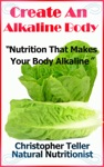 Create An Alkaline Body Nutrition That Makes Your Body Alkaline