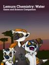 Lemurs Chemistry Water